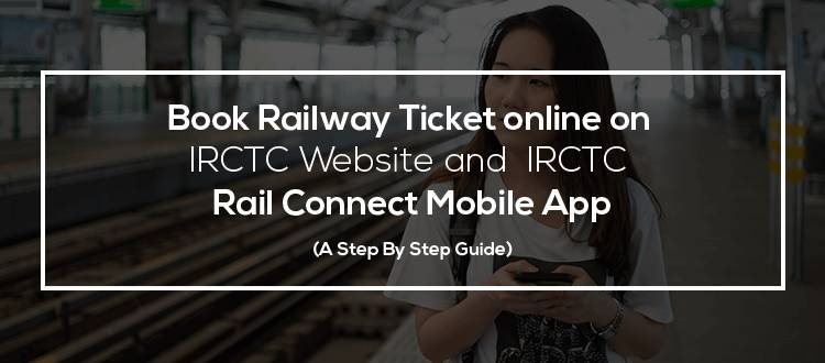 Book-Railway-Ticket-online-on-IRCTC-Website-and-IRCTC-Rail-Connect-Mobile-App